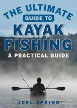 Omslag - The Ultimate Guide to Kayak Fishing