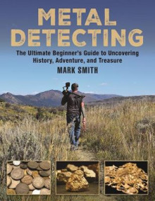 Metal Detecting av Mark Smith (Heftet)
