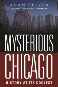 Mysterious Chicago av Adam Selzer (Heftet)