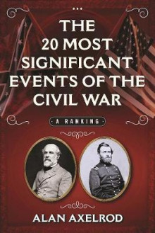 The 20 Most Significant Events of the Civil War av Alan Axelrod (Innbundet)