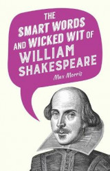 Omslag - The Smart Words and Wicked Wit of William Shakespeare
