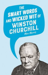 Omslag - The Smart Words and Wicked Wit of Winston Churchill