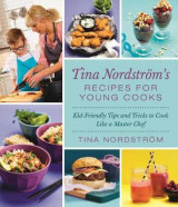 Omslag - Tina Nordstram's Recipes for Young Cooks