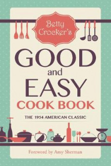 Betty Crocker's Good and Easy Cook Book av Betty Crocker (Heftet)
