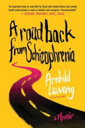 A Road Back from Schizophrenia av Arnhild Lauveng (Heftet)