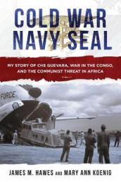 Cold War Navy SEAL av James M. Hawes og Mary Ann Koenig (Innbundet)