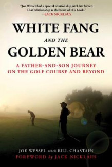 White Fang and the Golden Bear av Joe Wessel og Bill Chastain (Innbundet)