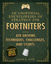 An Unofficial Encyclopedia of Strategy for Fortniters: ATK Driving Techniques, Challenges, and Stunts av Jason R. Rich (Innbundet)