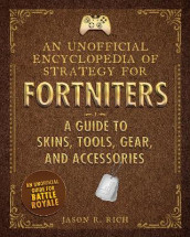 An Unofficial Encyclopedia of Strategy for Fortniters: A Guide to Skins, Tools, Gear, and Accessories av Jason R. Rich (Innbundet)