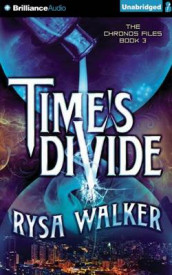 Time's Divide av Rysa Walker (Lydbok-CD)