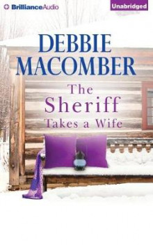 The Sheriff Takes a Wife av Debbie Macomber (Lydbok-CD)