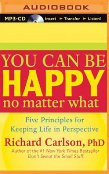You Can Be Happy No Matter What av Richard Carlson (Lydbok-CD)
