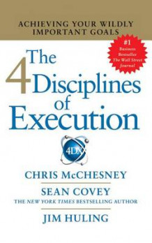 The 4 Disciplines of Execution av Chris Mcchesney, Sean Covey og Jim Huling (Lydbok-CD)