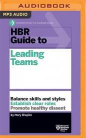 HBR Guide to Leading Teams av Mary Shapiro (Lydbok-CD)