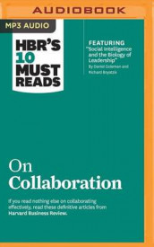 HBR's 10 Must Reads on Collaboration av Dr Richard E Boyatzis, Prof Daniel Goleman, Morten Hansen og Harvard Business Review (Lydbok-CD)