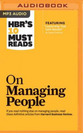 HBR's 10 Must Reads on Managing People av Prof Daniel Goleman, Harvard Business Review, Jon R Katzenbach, W Chan Kim og Renee Mauborgne (Lydbok-CD)