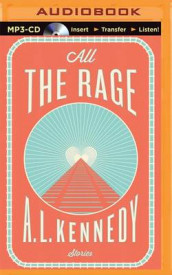 All the Rage av A L Kennedy (Lydbok-CD)