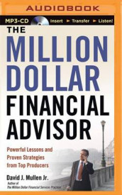 The Million-Dollar Financial Advisor av David J Mullen (Lydbok-CD)