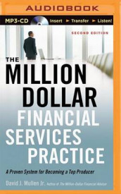 The Million-Dollar Financial Services Practice av David J Mullen (Lydbok-CD)