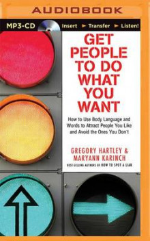 Get People to Do What You Want av Gregory Hartley og Maryann Karinch (Lydbok-CD)