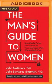 The Man's Guide to Women av Douglas Abrams, Abrams, Gottman og Gottman (Lydbok-CD)