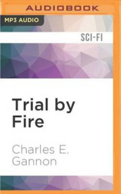 Trial by Fire av Charles E Gannon (Lydbok-CD)