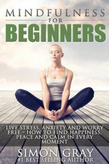Mindfulness for Beginners av Simon Gray (Heftet)