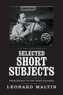 Selected Short Subjects av Leonard Maltin (Heftet)