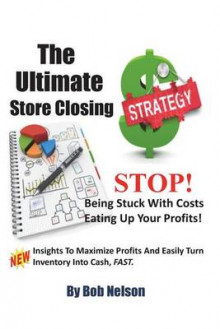 The Ultimate Store Closing Plan av Bob Nelson (Heftet)