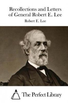 Recollections and Letters of General Robert E. Lee av Robert E Lee (Heftet)