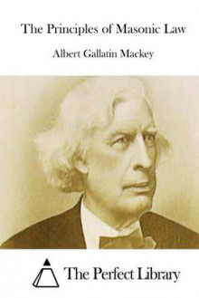 The Principles of Masonic Law av Albert Gallatin Mackey (Heftet)