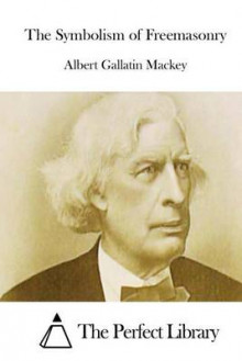The Symbolism of Freemasonry av Albert Gallatin Mackey (Heftet)