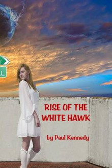 Rise of the White Hawk av Professor Paul Kennedy (Heftet)