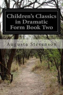 Children's Classics in Dramatic Form Book Two av Augusta Stevenson (Heftet)