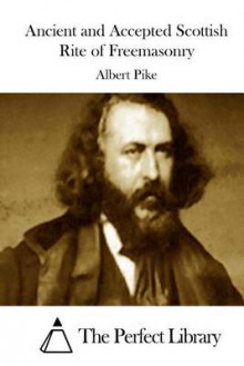 Ancient and Accepted Scottish Rite of Freemasonry av Albert Pike (Heftet)