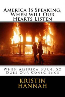 America Is Speaking, When Will Our Hearts Listen av Kristin Hannah (Heftet)
