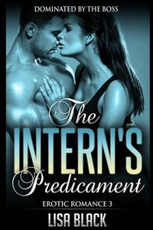 Erotic Romance 3 - The Intern's Predicament av Lisa Black (Heftet)