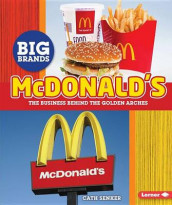 McDonalds The Business Behind the Golden Arches av Cath Senker (Innbundet)