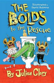 The Bolds to the Rescue av Julian Clary (Innbundet)