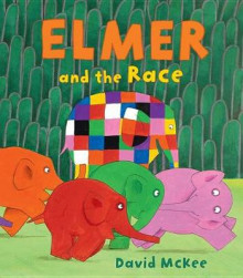 Elmer and the Race av David McKee (Innbundet)