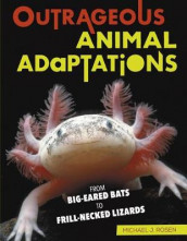 Outrageous Animal Adaptations av Michael J. Rosen (Innbundet)