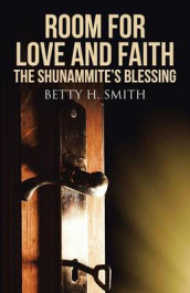 Room for Love and Faith av Betty H Smith (Heftet)