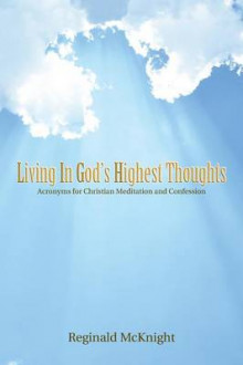 Living in God's Highest Thoughts av Reginald McKnight (Heftet)