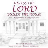 Omslag - Unless the Lord Builds the House