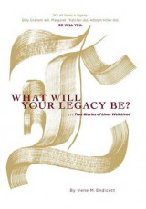 Omslag - What Will Your Legacy Be?