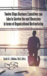 Omslag - Twelve Steps Business Executives Can Take to Survive the Next Recession in Terms of Organizational Restructuring