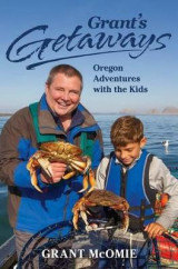 Omslag - Grant's Getaways: Oregon Adventures with the Kids