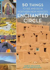 50 Things to See and Do in Northern New Mexico's Enchanted Circle av Amy Becker Williams og Mark D. Williams (Innbundet)