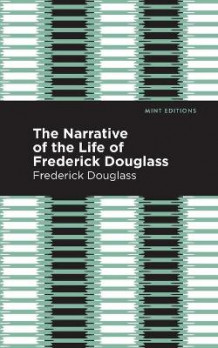 Narrative of the Life of Frederick Douglass av Frederick Douglass (Heftet)