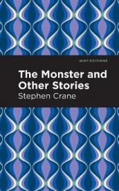 The Monster and Other Stories av Stephen Crane (Heftet)